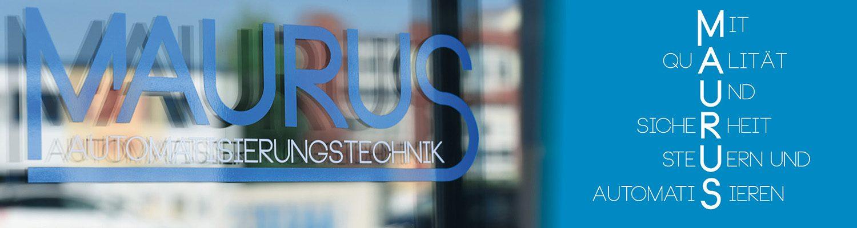 Maurus Logo auf Tür und Claim - MAURUS Automatisierungstechnik in Bodenheim
